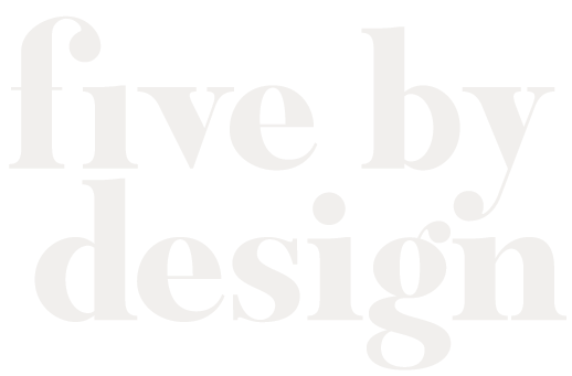 Five By Design